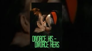 DIVORCE HIS, DIVORCE HERS | Richard Burton | Elizabeth Taylor | Full Length Romance Movie