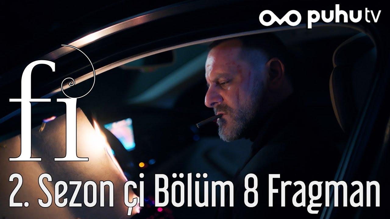 Fi 2. Sezon Çİ 8. Bölüm Fragman