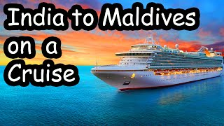 India to Maldives on a Cruise | Tickets, How to book, Facilities etc | Lets travel