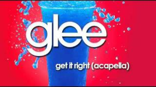 Get It Right Acapella   Glee Cast