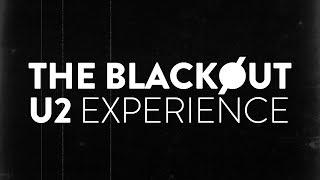 THE BLACKOUT - U2 EXPERIENCE / 2017 LIVE PROMO