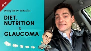 Diet, Nutrition and Glaucoma | Driving with Dr. David Richardson Ep 05