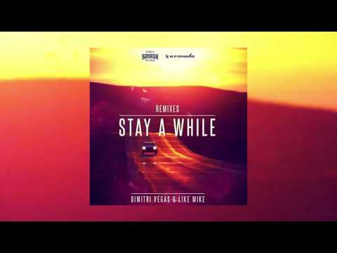 Dimitri Vegas & Like Mike - Stay A While (Moguai Remix)