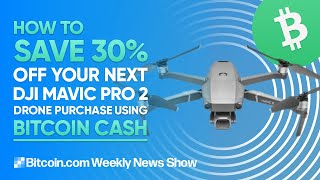How to save 30% off your next DJI Mavic Pro 2 Drone Purchase using Bitcoin Cash