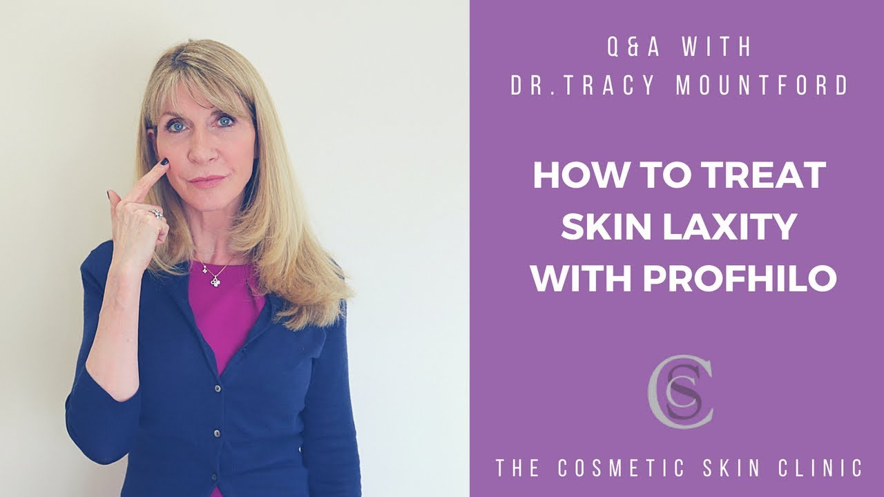 How To Treat Skin Laxity With Profhilo | The Cosmetic Skin Clinic