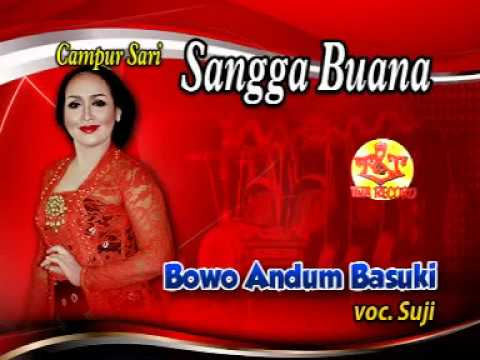 SANGGA BUANA-SUJI-CAMPURSARI SANGGA BUANA-BOWO ANDUM BASUKI