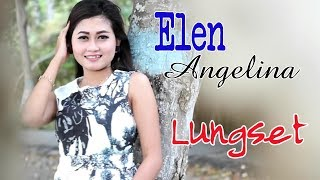 Elen Angelina - Lungset [OFFICIAL]