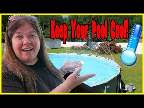 HOW TO KEEP YOUR ABOVE GROUND SWIMMING POOL COOL ALL SUMMER LONG! // HELP ME RHONDA!