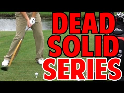 How to Hit a Dead Solid Golf Shot | 7 Pieces to Perfection