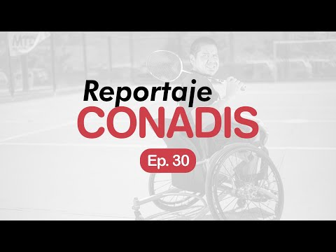 Reportaje Conadis | Ep. 30