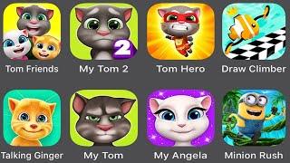 Tom Friends,My Talking Tom 2,Tom Hero,Draw Climber,Talking Ginger,My Tom,My Angela,Minion Rush