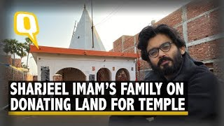 'Had Donated Land for Bihar Temple': Sharjeel Imam's Family | The Quint