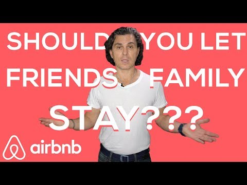 What To Do When Friends/Family Ask to Stay in Your Airbnb!!
