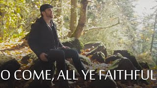 O Come, All Ye Faithful - Chris Rupp (Official Video)