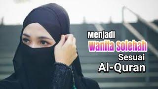 Menjadi Wanita Solehah sesuai Al-Quran