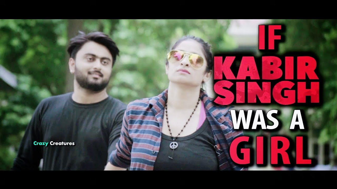 Download If Kabir Singh was a Girl | Role Reversal | Crazy Creatures
