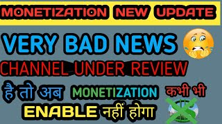 Monetization New Update 2018  ! Channel under review will never be monetize anymore
