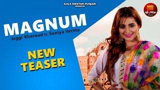 MAGNUM I New Teaser I Punjabi Song 2018 I *Jaggi Kharoud feat. *Sonia Verma I OP Rai