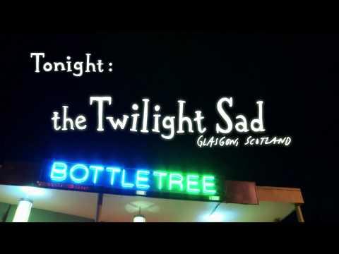 We Have Signal: The Twilight Sad