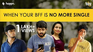 When your BFF is No More Single | Awesome Machi | English Subtitles | Happn