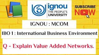 IBO 1- Intl. Business Envmnt , Value Added Networks