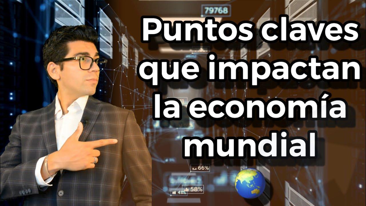 Economía mundial actual 📈📉🌎