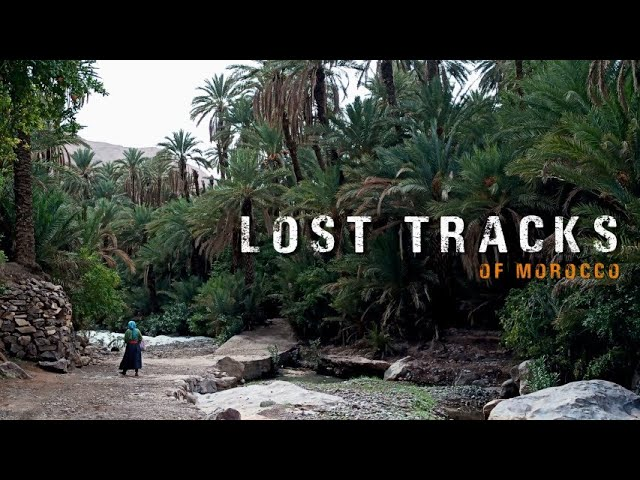 LOST TRACKS of Morocco