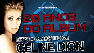CELINE DION - LETS TALK ABOUT LOVE 20 ANOS