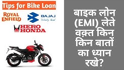 Things to keep in mind when taking a bike loan.