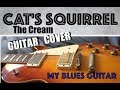 CAT'S SQUIRREL Guitar Cover :: The Cream :: Eric Clapton :: Jack Bruce :: Ginger Baker