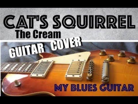 CAT'S SQUIRREL Guitar Cover :: The Cream :: Eric Clapton :: Jack Bruce :: Ginger Baker