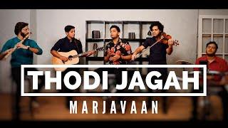Thodi Jagah | Marjaavaan | Jo Aur Vo | Arijit Singh | Sidharth Malhotra | Tara Sutaria