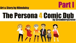 [Persona 4] Hiimdaisy Comic Dub (Part 1)