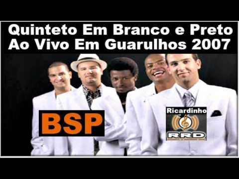 Quinteto Em Branco e Preto Ao Vivo Guarulhos 2007 BSP