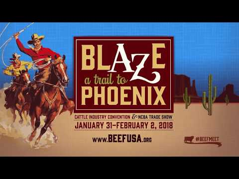 Cattlemen to Cattlemen - Blaze A Trail to Phoenix for #CattleCon18