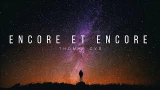 Thomas CVD - Encore et encore (prod Contrary Beats)