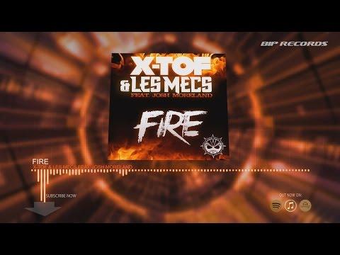 X-TOF & LES MECS Feat. Josh Moreland – Fire (Radio Edit)