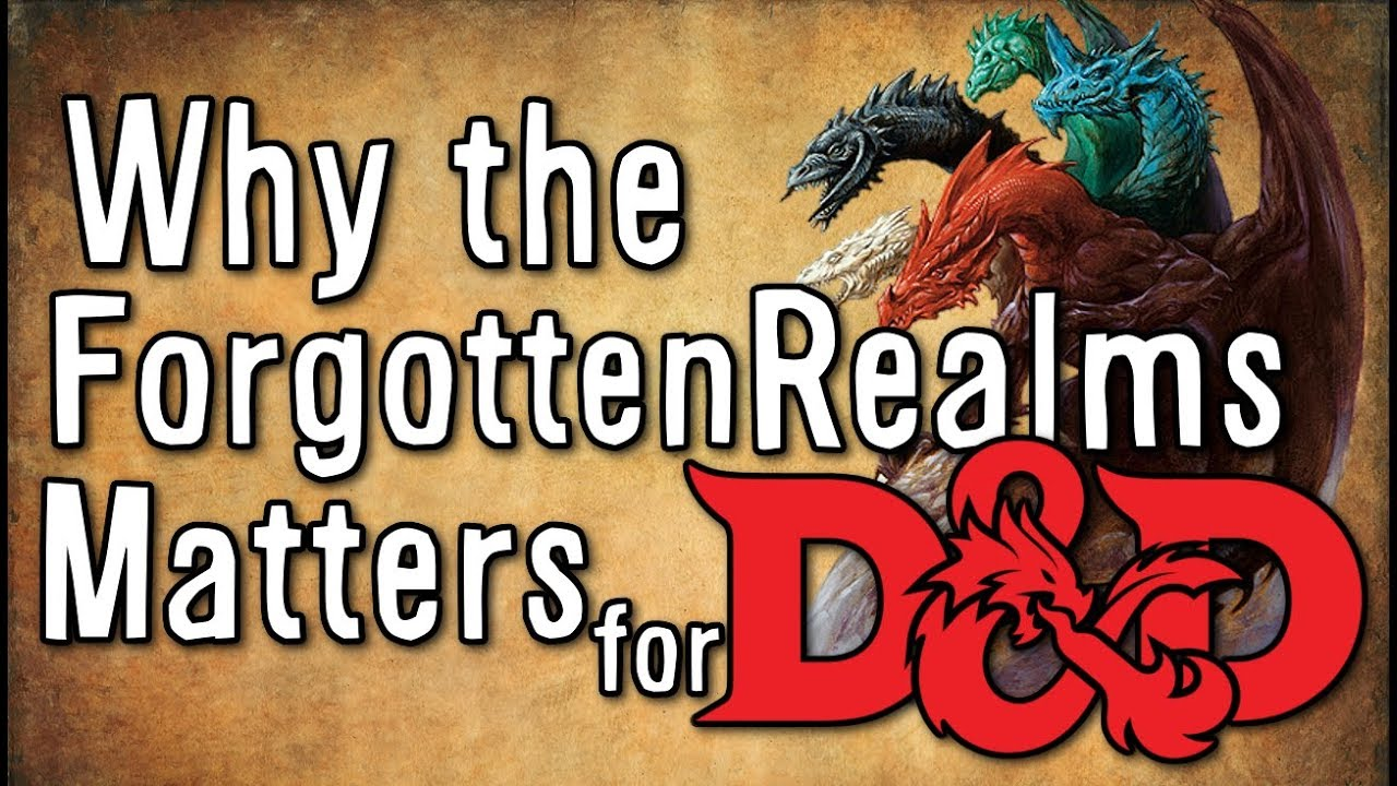 Why the Forgotten Realms Matters for Dungeons & Dragons