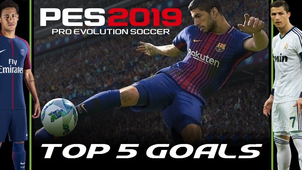 PES 2019   Top 5 Goals Compilation    (So Far) #1 (Pro Evolution Soccer  2019) PS4   XBOX ONE   PC