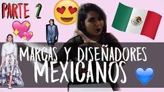 MARCAS Y DISEÑADORES MEXICANOS (PARTE 2) - FARFELÚ🇲🇽💃