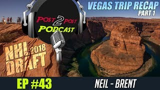 """Podcast: Ep #43 """"NHL Draft Talk + Vegas Trip Recap With Pictures! (part 1)"""""""