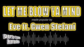Eve ft. Gwen Stefani - Let Me Blow Ya Mind (Karaoke Version)