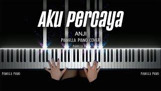 Download lagu Aku Percaya - ANJI   PIANO COVER by Pianella Piano