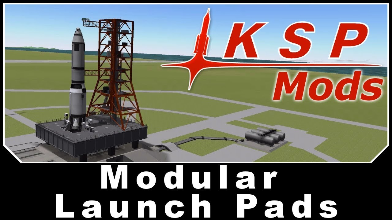 KSP Mods - Modular Launch Pads
