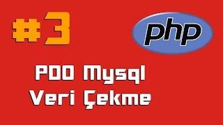 PHP Dersleri 3 PDO Mysql Dersleri Veri Çekme fetch