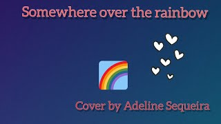 Somewhere over the rainbow | Piano Cover by Adeline Sequeira