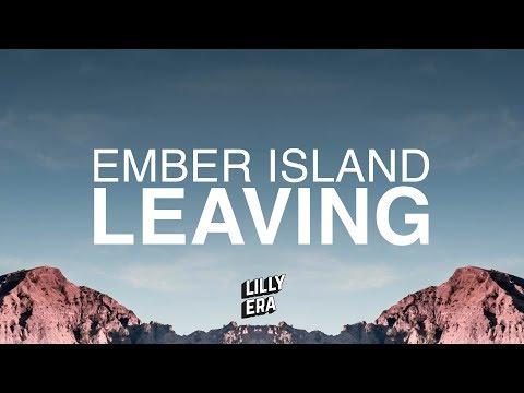 Ember Island - Leaving (Lyrics / Lyric Video)
