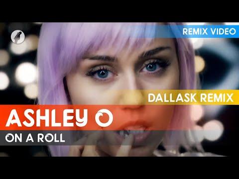 Ashley O - On A Roll (DallasK Remix)