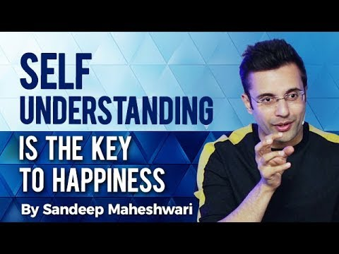 Self-Understanding is the Key to Happiness - By Sandeep Maheshwari (Hindi)