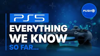 PS5: Everything We Know About PlayStation 5 So Far